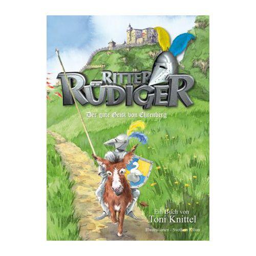 Band 1: Ritter Rüdiger - Der gute Geist von Ehrenberg