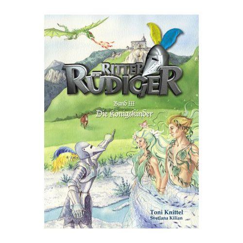 Band 3: Ritter Rüdiger - Die Königskinder